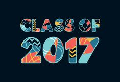 Class of 2017 Concept Word Art Illustration. The words CLASS OF 2017 concept written in colorful abstract typography. Vector EPS 10 available vector illustration