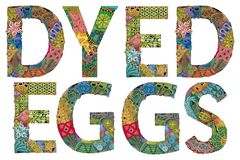 Words DYED EGGS. Vector decorative zentangle object. Hand-painted art design. Hand drawn illustration words DYED EGGS for t-shirt and other decoration stock illustration