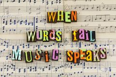 When words fail music speaks. Hand drawn music paper quote letterpress musical speaks speaking communication notes melody singing love live enjoyment life royalty free stock photography
