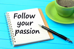 The words Follow your passion royalty free stock image