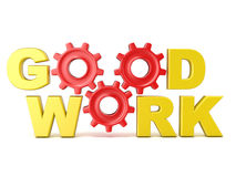 The words GOOD WORK in 3D letters and gear wheels. Render Royalty Free Stock Images