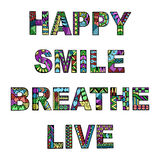 Words happy, smile, breathe and live zentangle stylized on white Royalty Free Stock Image
