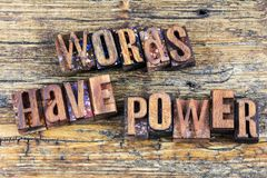 Words have power letterpress. Letterpress words have power speaking concept letters wood block type message encouragement royalty free stock photography
