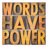 Words have power message in wood type. Words have power message - isolated abstract in vintage letterpress wood type royalty free stock image