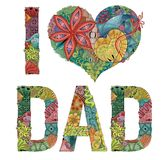 Words I LOVE DAD. Vector decorative zentangle object. Hand-painted art design. Hand drawn illustration words I LOVE DAD for t-shirt and other decoration vector illustration