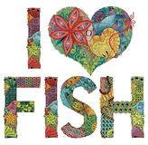 Words I LOVE FISH. Vector decorative zentangle object. Hand-painted art design. Hand drawn illustration words I LOVE FISH for t-shirt and other decoration Royalty Free Stock Photography