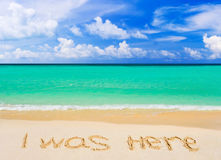 Words I Was Here on beach Stock Photo