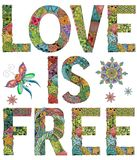 Words LOVE IS FREE. Vector decorative zentangle object royalty free illustration