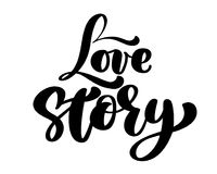 Words Love Story. Vector inspirational isolated quote. Hand lettering text, typographic element for your design. Can be. Printed on T-shirts, bags, posters Stock Images