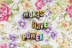 Words have power meaning. Words matter have power typography letterpress hurt presentation research communication intent tone strong subject you lives honesty royalty free stock image