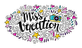 Words Miss Vacation. Vector inspirational quote with doodle ornament. Travel signs. Hand lettering. Can be printed on T-shirts, bags, posters, invitations stock illustration