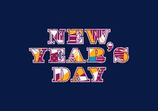 New Year`s Day Concept Word Art Illustration. The words NEW YEAR`S DAY concept written in colorful abstract typography. Vector EPS 10 available Royalty Free Illustration