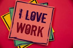 Word writing text I Love Work. Business concept for To be happy satisfied with job Be doing what you most likePink blue yellow pap. Words writing texts I Love royalty free stock photos