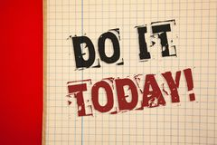 Word writing text Do It Today Motivational Call. Business concept for Start working doing something needed now stock images