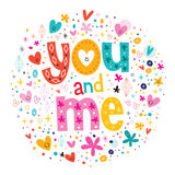 Words You and Me typography lettering decorative text Stock Photography