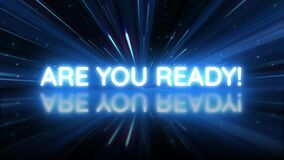 The words Are you ready, appearing  text message reveal with futuristic light rays background. Are you ready bright blue neon ligh