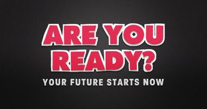 The words `are you ready` in a modern paper cut look. The words `are you ready` and `your future starts now` with a text effect which looks like paper cut. pink royalty free illustration