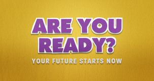 The words `are you ready` in a modern paper cut look. The words `are you ready` and `your future starts now` with a text effect which looks like paper cut stock illustration