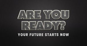 The words `are you ready` in a modern textile look. The words `are you ready` and `your future starts now` with a text effect which looks like stitched text stock illustration