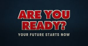 The words `are you ready` in a modern textile look. The words `are you ready` and `your future starts now` with a text effect which looks like stitched text. red royalty free illustration