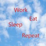 work eat sleep repeat habits