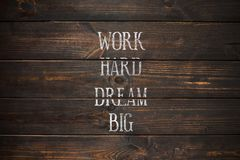 Work Hard Dream Big Creative Motivation Quote. Handwritten on a wooden old board. Motivation text Royalty Free Stock Photos