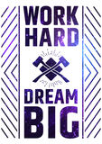 Work Hard Dream Big Motivate Quote Poster. Creative Colorful Vector Typography Concept royalty free illustration