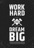 Work hard Dream big motivational inspiring poster. Work hard Dream big motivational inspiring quote on grunge background. Vector typographic concept Royalty Free Stock Image