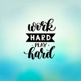 Work Hard Play Hard motivational quote, hand written lettering Royalty Free Stock Photography