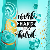 Work Hard Play Hard motivational quote, hand written lettering Royalty Free Stock Images