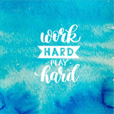 Work Hard Play Hard motivational quote, hand written lettering Royalty Free Stock Photo