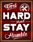Work Hard and Stay Humble Stock Photos