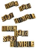 Work hard stay humble ethics. Message work hard stay humble work ethic encouragement motivation concept goal letterpress letters wood royalty free stock photos