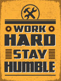 Work Hard Stay humble Stock Image