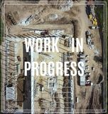 Work in Progress. Construction site shot from above. Royalty Free Stock Image