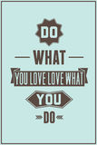 Work quote poster. Do what you love love what you do Stock Image