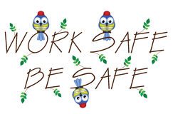 Work Safe Be Safe Stock Photos