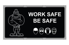 Work Safe Be Safe advertising board Royalty Free Stock Photography