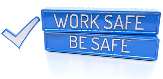 Work Safe Be Safe - 3d banner, isolated on white background Royalty Free Stock Images