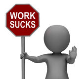 Work Sucks Stop Sign Shows Stopping Difficult. Work Sucks Stop Sign Showing Stopping Difficult Working Labour Stock Photography