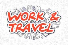 Work And Travel - Doodle Red Inscription. Business Concept. Royalty Free Stock Photo