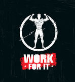 Work For It. Workout and Fitness Gym Design Element Concept. Creative Sport Custom Vector Sign On Grunge Background.  royalty free illustration