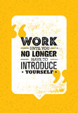 Work Until You No Longer Have To Introduce Yourself. Creative Inspiring Motivation Quote Vector Concept. On Rusty Background Stock Photography