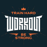 Workout emblem with original lettering and motivating slogans.  Royalty Free Stock Image