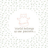 World belongs to the patient card. Cat meditates print. Colorful greeting design with hand drawn lettering Royalty Free Stock Image