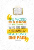 The World Is A Book And Those Who Do Not Travel Read Only One Page. Inspiring Adventure Motivation Quote. Royalty Free Stock Photo
