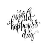 World happiness day 20 march black and white modern brush. Calligraphy positive quote, motivational and inspirational typography poster, hand lettering text Stock Images