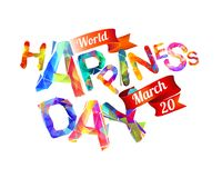 World Happiness Day. March 20. Holiday card. Triangular letters Stock Image