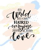 In a world with so much hatred, everyone should be allowed to love. Romantic saying with calligraphy words on abstract pastel stains. Gay pride quote for t stock illustration