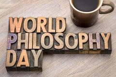 World Philosophy Day word abstract in wood type. World Philosophy Day proclaimed by UNESCO  3rd Thursday of November - word abstract in vintage letterpress wood Stock Images